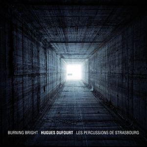 Hugues Dufourt : Burning Bright