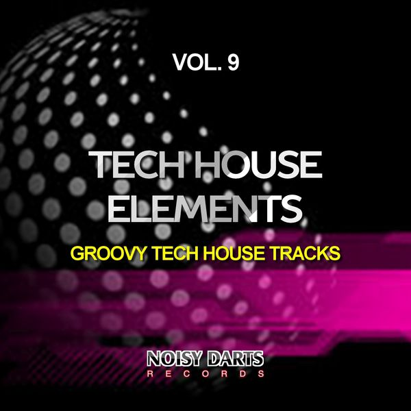 Tech house elements vol 9 groovy tech house tracks for Tech house tracks
