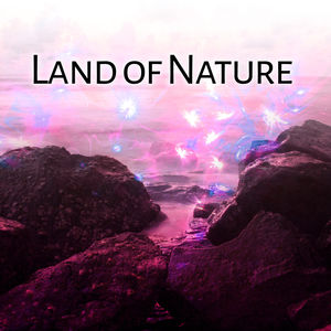 Land of Nature – Singing Birds for Deep Relaxation, Water Sounds, Soft Music, Peaceful Mind, Deep Sleep, Nature Sounds