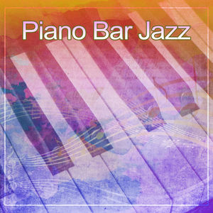 Piano Bar Jazz – Jazz for You, Smooth Piano, Easy Listening, Bossa Blue, Chill Sounds