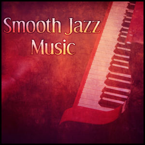 Smooth Jazz Music - Morning Coffee, Finest Lounge Music, Jazz by Night, Evening Piano Music