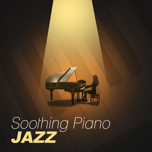 Soothing Piano Jazz – Jazz to Rest a Bit, Relaxing Piano Sounds, Time for You, Easy Listening