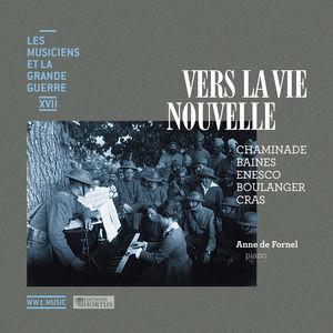 Vers la vie nouvelle (Les musiciens et la Grande Guerre, Vol. 17)