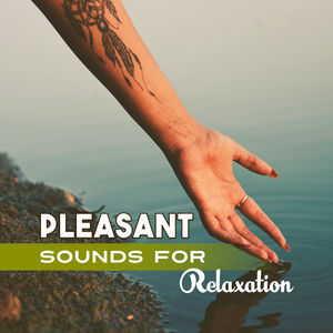 Pleasant Sounds for Relaxation – Soft Music, Peaceful Mind, New Age Piano, Stress Free, Flute Music, Nature Sounds for Rest