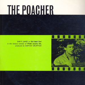 The Poacher (A Famous Comedy of Welsh Country Life by John Oswald Francis)