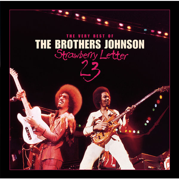 Brothers Johnson Strawberry Letter 23/The Very Best Of The Brothers ...