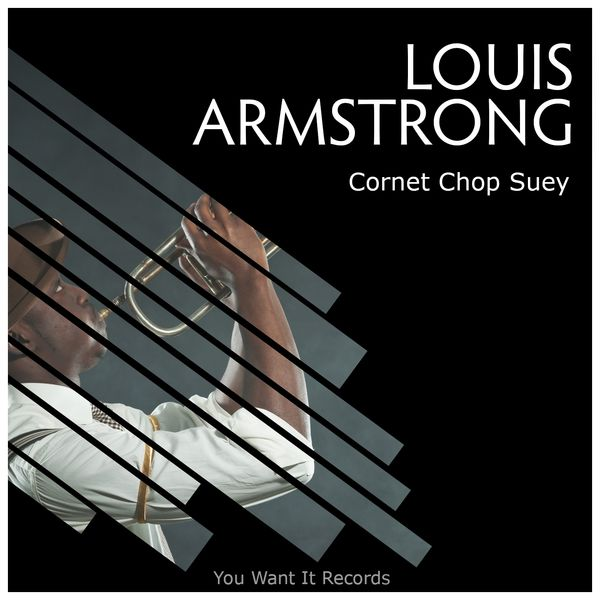 Cornet Chop Suey Armstrong Louis Armstrong Cornet Chop