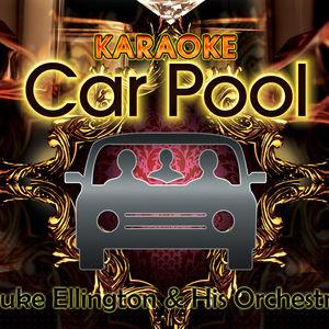 Karaoke Carpool Presents Duke Ellington & His Orchestra (Karaoke Version)