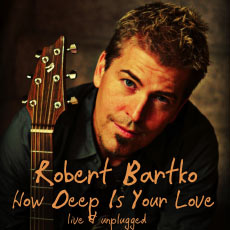 Robert Bartko How Deep Is Your Love - Single - 0887158273575_230