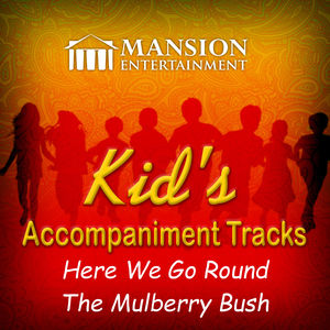 Here We Go Round the Mulberry Bush (Kid's Karaoke)