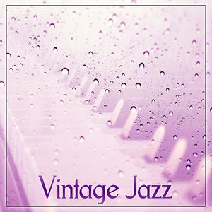 Vintage Jazz – Best Retro Chic Jazz, Melow Piano Sounds, Lounge Jazz, Smooth Background Jazz, Jazz Music