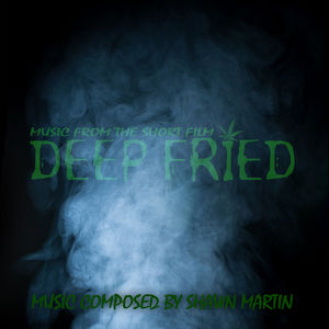 Deep Fried: Music from the Short Film
