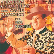 Pepe Marchena - Memorias Antológicas Del Cante Flamenco Vol. 2º