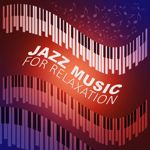 Jazz Music for Relaxation - Mellow Jazz, Relaxation Music, Cafe Jazz, Piano Bar, Calming Background Jazz