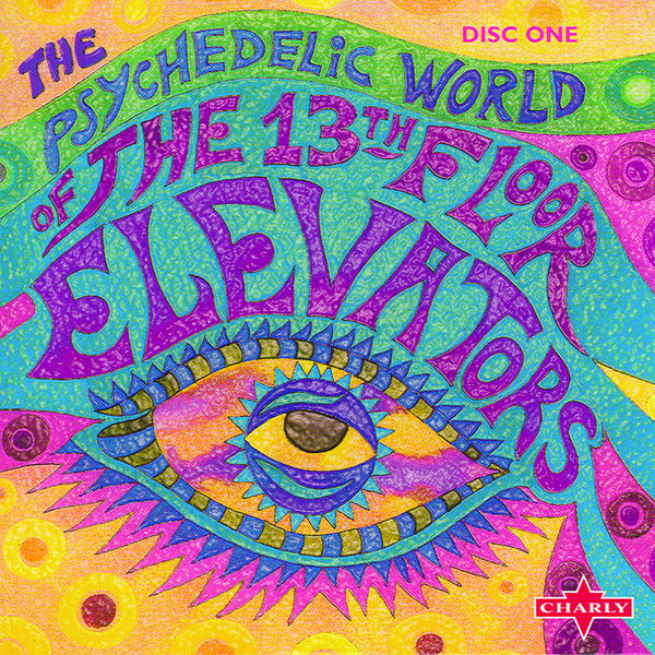 The psychedelic world of the 13th floor elevators cd1 for 13th floor elevators psychedelic circus