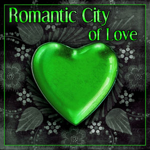 Romantic City of Love – Soft & Calm Jazz for Lovers, Erotic Piano Jazz, Sexy Piano Music, Mellow Jazz, Love Jazz Music