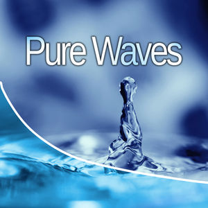 Pure Waves – Music for Relaxation, Deep Sleep, Calm Meditation, Clear Mind, Soft Sounds, Relaxing Waves