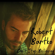Robert Bartko Don't Stop Believin' (Journey Cover) - Single - 0887158274282_230