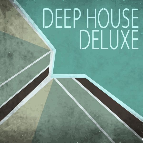 Deep house deluxe various artists download and listen for Deep house covers