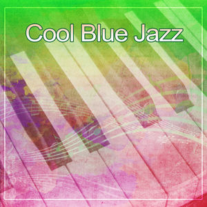 Cool Blue Jazz – Night Jazz, Soft Piano Bar, Easy Listening, Calm Background Music, Chill & Relax with Jazz Music