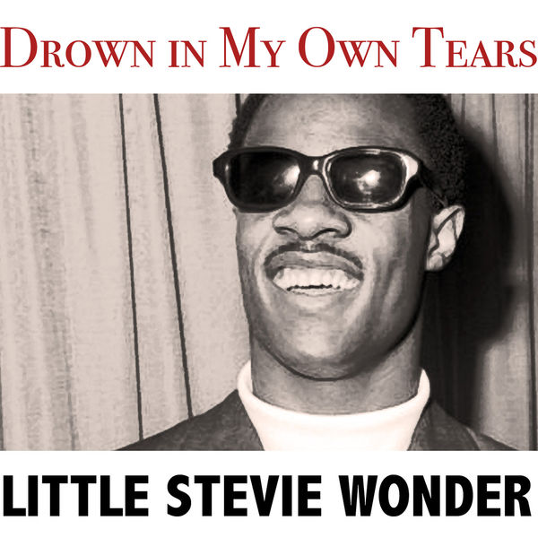 drown in my own tears little stevie wonder