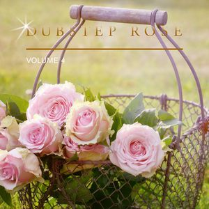 Dubstep Rose, Vol. 4