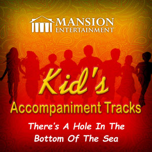 There's a Hole in the Bottom of the Sea (Kid's Karaoke)