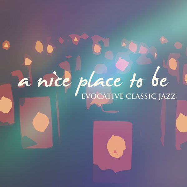A nice place to be evocative classic jazz various for Classic jazz house