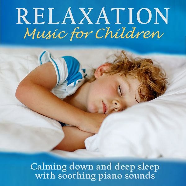 Relaxation - Music for Children (Calming down and deep ...