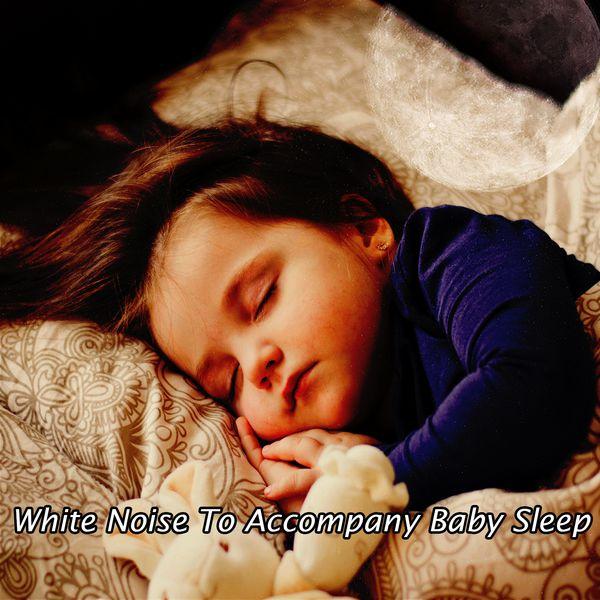White Noise Baby: White Noise To Accompany Baby Sleep