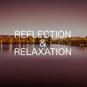 Reflection & Relaxation