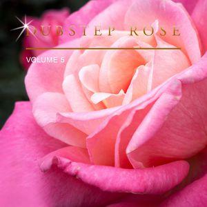 Dubstep Rose, Vol. 5