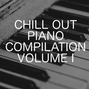 Chill Out Piano Compilation, Vol. 1