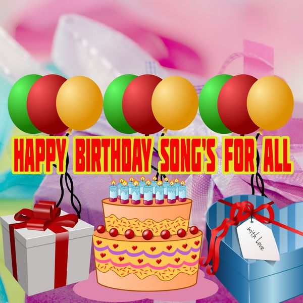 Happy Birthday Songs For All