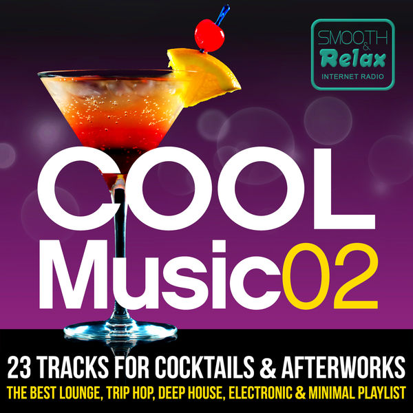 Cool music 02 23 tracks for cocktails afterwork the for Best house music playlist