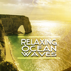 Relaxing Ocean Waves – Soft Sounds to Relax, Easy Listening, New Age Music, Ocean Relaxation
