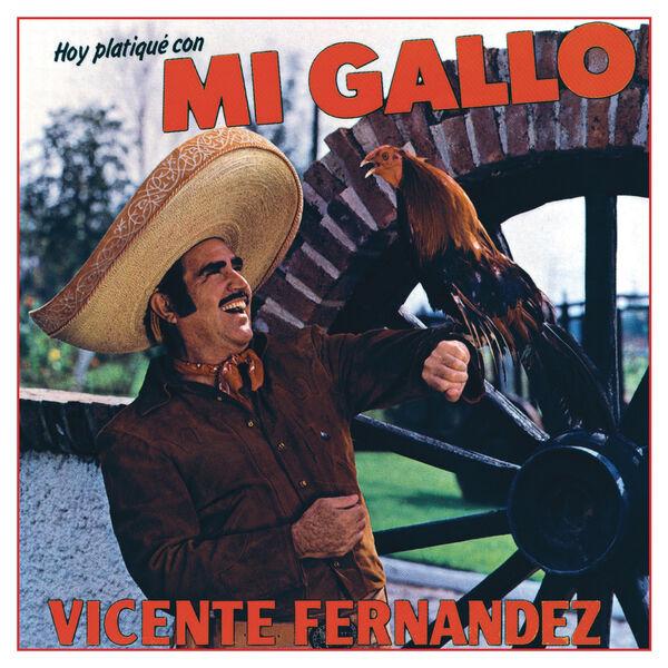 Hoy Platique Con Mi Gallo Vicente Fernandez U2013 Download
