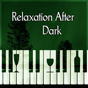 Relaxation After Dark – Relaxing Piano Sounds, Soft & Sensual Jazz, Jazz Music, Easy Listening, Mellow Jazz, Calming Jazz Sounds