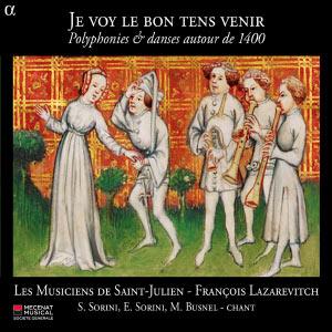 """""""Je voy le bon tens venir"""" (Polyphonies & danses autour de 1400)"""