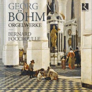 Georg Böhm : Œuvres pour orgue