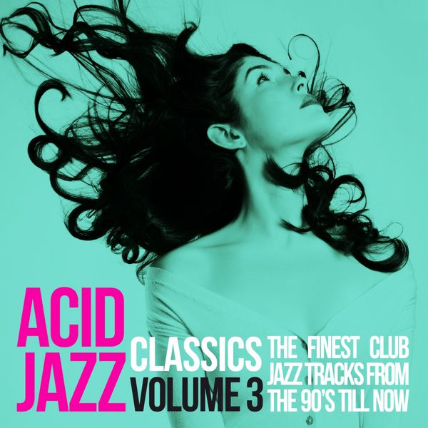 Acid jazz classics vol 3 the finest club jazz tracks for Classic house albums 90s