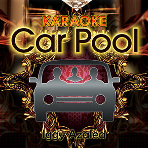 Karaoke Carpool Presents Iggy Azalea (Karaoke Version)