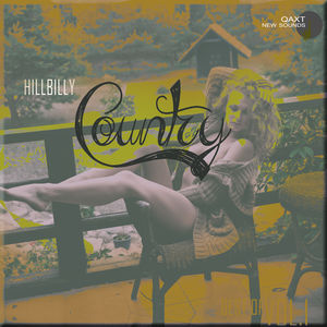 Hillbilly Country: Best Of, Vol. 1 (QAXT New Sounds)