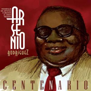 Arsenio Rodríguez, Centenario (Remasterizado)