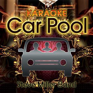 Karaoke Carpool Presents Steve Miller Band (Karaoke Version)