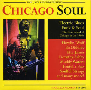 Chicago Soul  Electric Blues Funk & Soul (Soul Jazz Records)