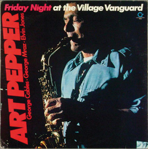 Art Pepper Friday Night At The Village Vanguard (OJC/Concord/Socadisc)