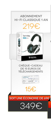 Abonnement Hi-Fi Classique 1 an + Casque Focal Spirit One Qobuz Edition + Ch&egrave;que-cadeau de 20&euro; de t&eacute;l&eacute;chargements = 349&euro; au lieu de 418&euro; - soit une &eacute;conomie de 69&euro; !