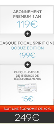 Abonnement Premium int&eacute;gral 1 an + Casque Focal Spirit One Qobuz Edition + Ch&egrave;que-cadeau de 15&euro; de t&eacute;l&eacute;chargements = 249&euro; - soit une &eacute;conomie de 69&euro; !