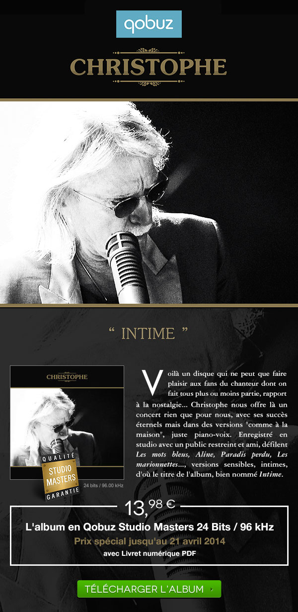 """Intime"" à prix spécial avec Qobuz ! Qobuzissime_christophe_01"